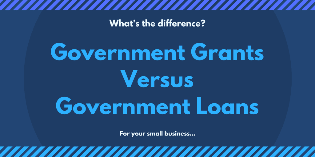 Government grants vs government loans